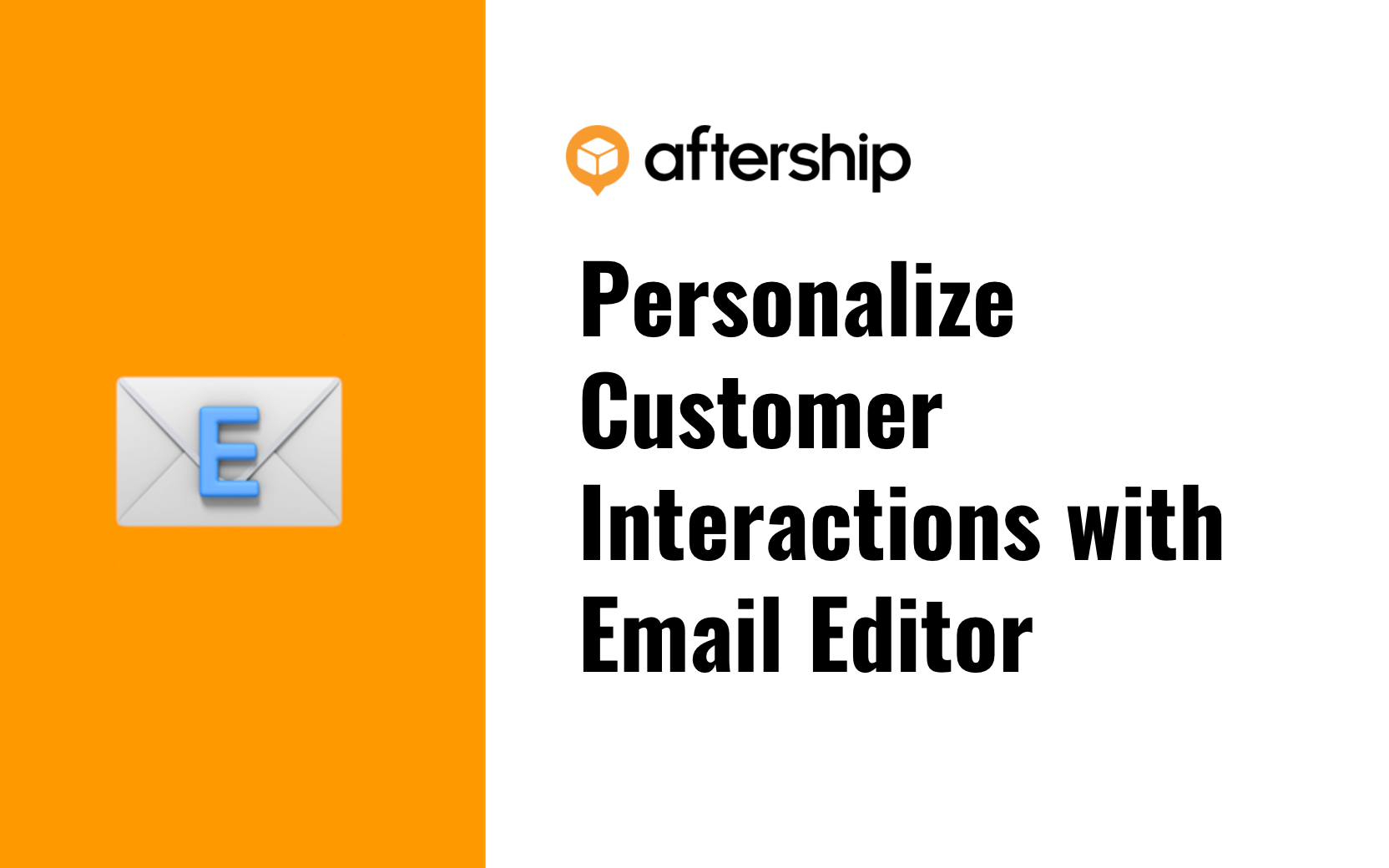 Enhance Customer Experience With AfterShip's New Email Editor