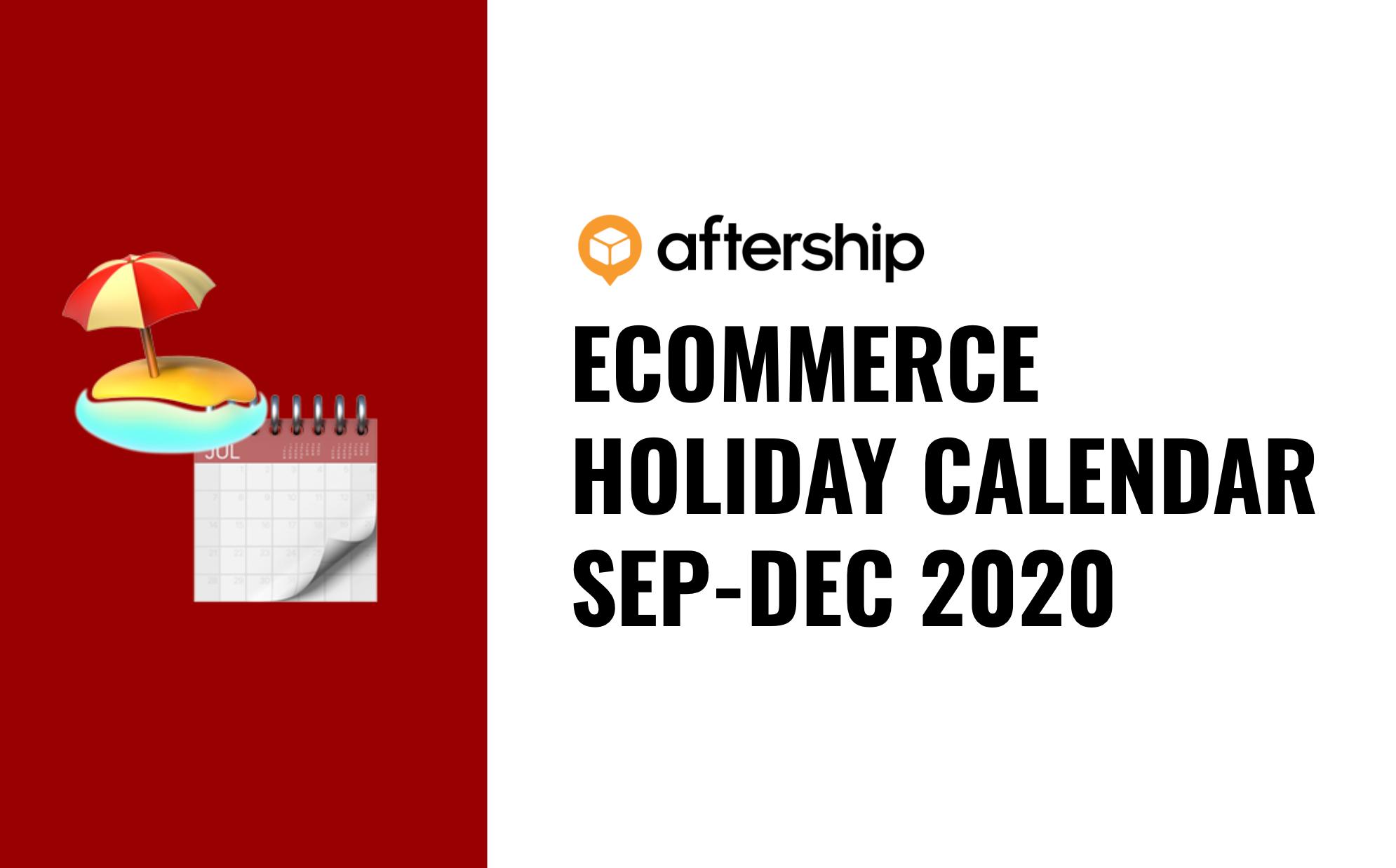 eCommerce Holiday Calendar: September to December 2020
