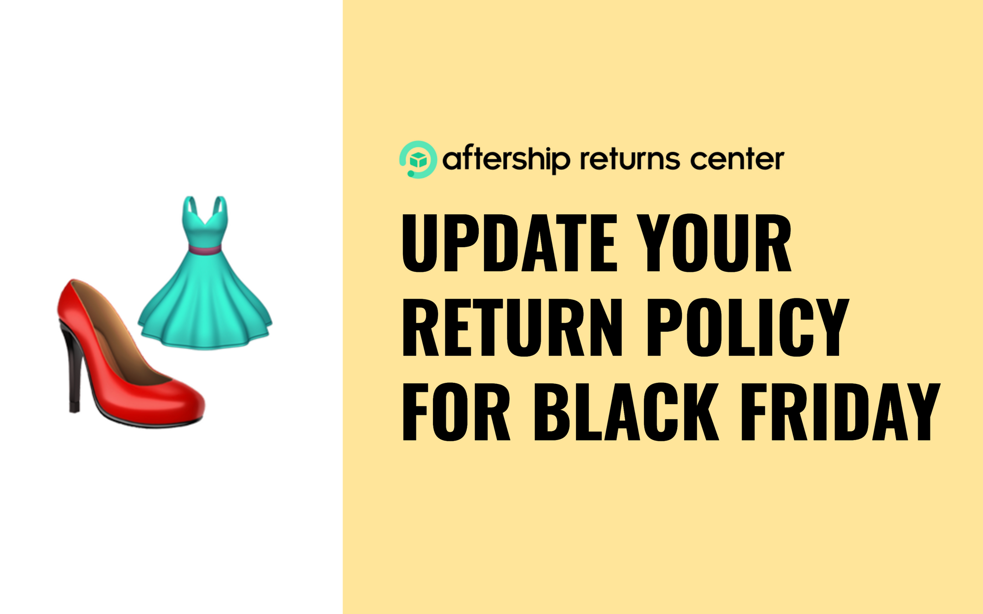 Black Friday is here! Time to update your return policy